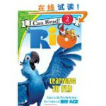 Rio: Learning to Fly里约热内卢:学会飞翔(I Can Read,Level 2)ISBN97800