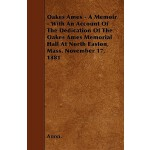 【预订】Oakes Ames - A Memoir - With an Account of the Dedicati