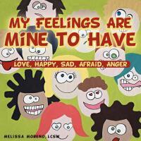 【预订】My Feelings Are Mine to Have: Love, Happy, Sad, Afraid,