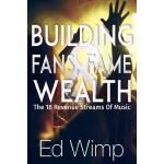 【预订】Building Fans, Fame and Wealth: The 18 Revenue Streams