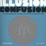 Illusion Confusion:Wonderful World of Optical Illusion 错觉混淆