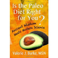 【�A�】Is the Paleo Diet Right for You?: Ancient Wisdom Meets M
