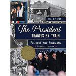 【预订】The President Travels by Train: Politics and Pullmans 9