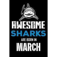 【预订】Awesome Sharks Are Born in March: Shark Notebook, Lined