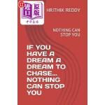 【中商海外直订】If You Have a Dream a Dream to Chase... Nothing Can