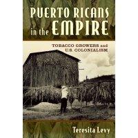 【预订】Puerto Ricans in the Empire: Tobacco Growers and U.S. C