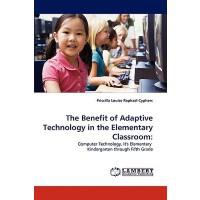 【预订】The Benefit of Adaptive Technology in the Elementary Cl