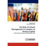 【预订】The Role of School Management in Creation of Human Capi