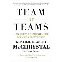 Team of Teams: The Power of Small Groups in a Fragmented Wo