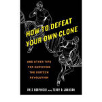 How to Defeat Your Own Clone And Other Tips for Kyle Kurpin