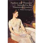 【预订】Fashion and Women's Attitudes in the Nineteenth Century