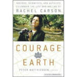 Courage for the Earth Peter Matthiessen,Rachel Carson Marin