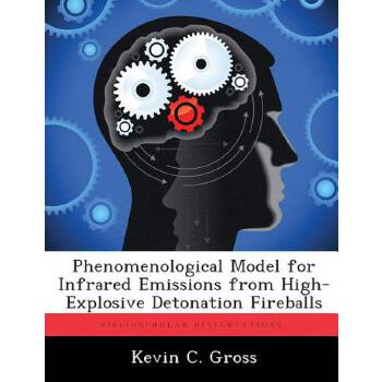 【预订】Phenomenological Model for Infrared Emissions from High-Explosive Detonation Fireballs 美国库房发货,通常付款后3-5周到货!