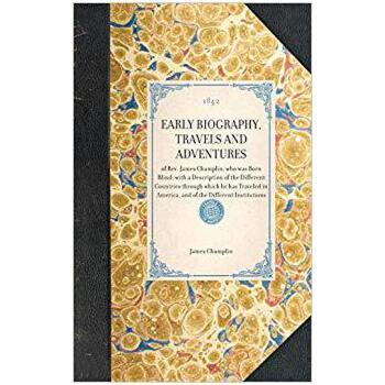 【预订】Early Biography, Travels and Adventures: Of REV. James Cham... 9781429002301 美国库房发货,通常付款后3-5周到货!