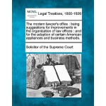 【预订】The Modern Lawyer's Office: Being Suggestions for Impro