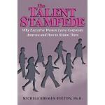 【预订】The Talent Stampede: Why Executive Women Leave Corporat