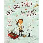 【预订】Kate, Who Tamed the Wind 9781101934791