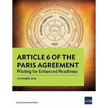 【预订】Article 6 of the Paris Agreement: Piloting for Enhanced Readiness 预订商品,需要1-3个月发货,非质量问题不接受退换货。