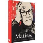 This is Matisse 这是马蒂斯 英文原版 精装书 This is这就是系列艺术家小传故事 大师作品画集 L