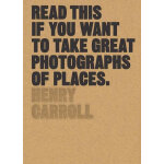 【预订】Read This if You Want to Take Great Photographs of Plac