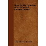 【预订】Hints on the Formation of Gardens and Pleasure Grounds