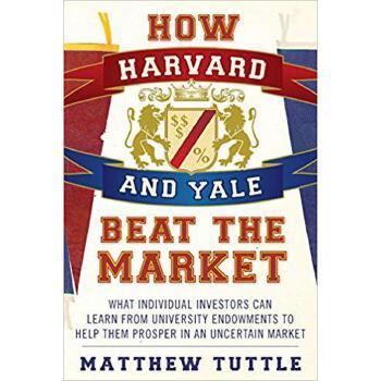 【预订】How Harvard and Yale Beat the Market: What Individual Inves... 9781118929292 美国库房发货,通常付款后3-5周到货!