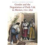 【预订】Gender and the Negotiation of Daily Life in Mexico, 175