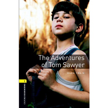 Oxford Bookworms Library: Level 1: The Adventures of Tom Sawyer 牛津书虫分级读物1级:汤姆索亚历险记(英文原版)