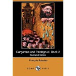 【预订】Gargantua and Pantagruel, Book 2 (Illustrated Edition)