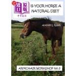 【中商海外直订】Feeding Your Horse a More Natural Diet - Armchair W