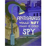 【预订】An Apatosaurus Would Not Make a Good Spy 9781515821281