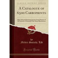 【预订】A Catalogue of 6500 Carboprints: After Selected Paintin