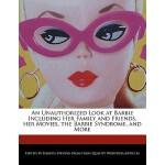 【预订】An Unauthorized Look at Barbie Including Her Family and