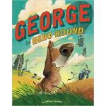 【预订】George the Hero Hound 9781503941762