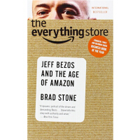 THE EVERYTHING STORE(JEFF BEZOS AND THE AGE OF AMAZON)
