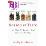 【中商海外直订】Season to Taste: How I Lost My Sense of Smell and F
