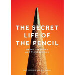 The Secret Life of the Pencil: Great Creatives and Their Pe