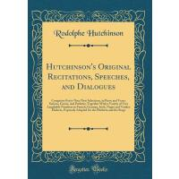 【预订】Hutchinson's Original Recitations, Speeches, and Dialog