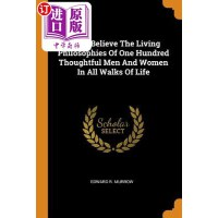 【中商海外直订】This I Believe the Living Philosophies of One Hundr
