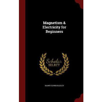 【预订】Magnetism & Electricity for Beginners 预订商品,需要1-3个月发货,非质量问题不接受退换货。