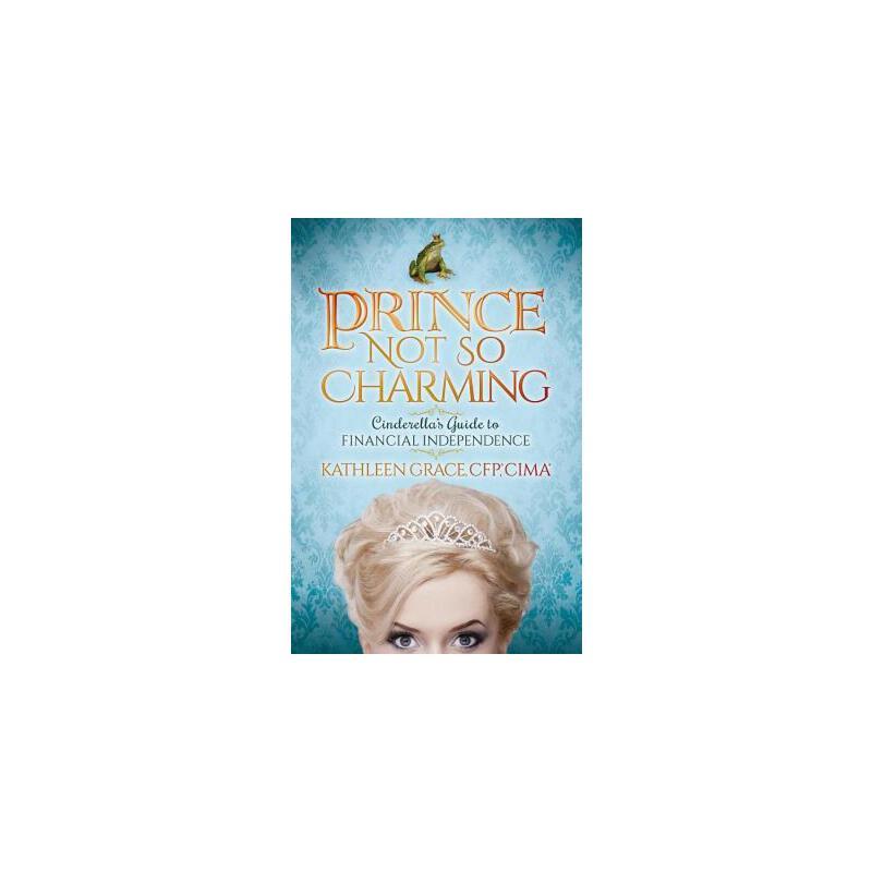 【预订】Prince Not So Charming: Cinderellaas Guide to Financial Independence 预订商品,需要1-3个月发货,非质量问题不接受退换货。