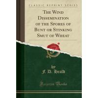 【预订】The Wind Dissemination of the Spores of Bunt or Stinkin