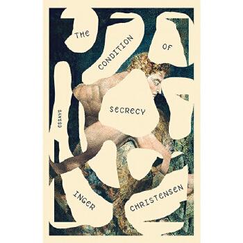 【中商原版】英格·克里斯滕森:保密条件(散文选集)英文原版 The Condition of Secrecy / Inger Christensen