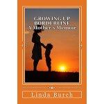 【预订】Growing Up Borderline: A Mother's Memoir: A Mother's Me