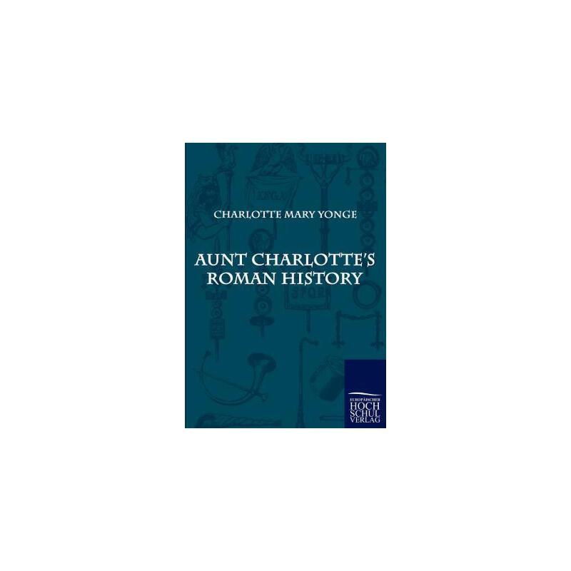 【预订】Aunt Charlotte's Roman History 美国库房发货,通常付款后3-5周到货!