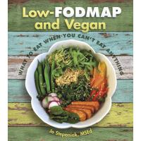 【预订】Low-Fodmap and Vegan: What to Eat When You Can't Eat An