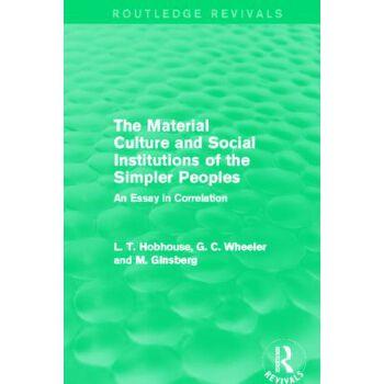 【预订】The Material Culture and Social Institutions of the Simpler Peoples: An Essay in Correlation 美国库房发货,通常付款后3-5周到货!