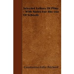 【预订】Selected Letters of Pliny - With Notes for the Use of S