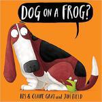 【预订】Dog on a Frog? 9781338116953