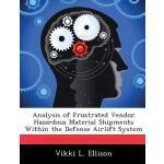 【预订】Analysis of Frustrated Vendor Hazardous Material Shipme